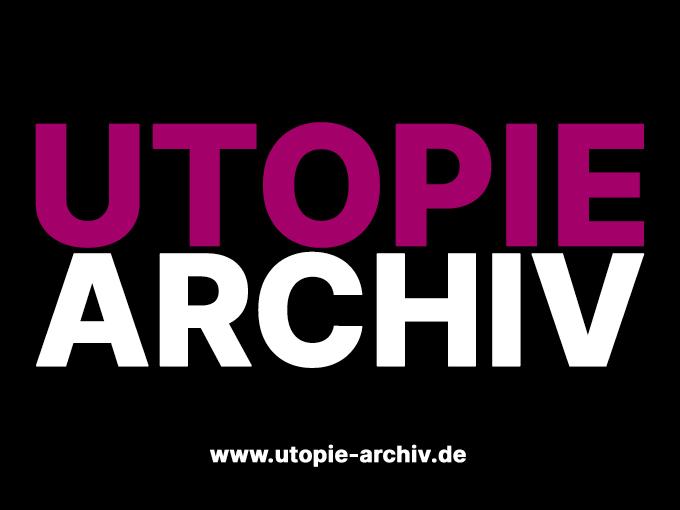 Utopie Archiv
